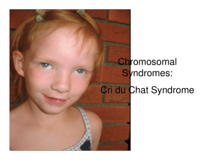 Chromosomal Syndromes: Cri du Chat Syndrome