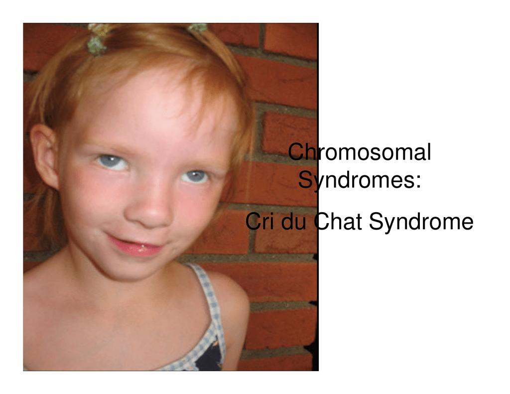 chromosomal syndromes: cri du chat syndrome
