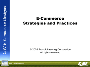 E-Commerce Strategies and Practices © 2005 Prosoft Learning Corporation All rights reserved