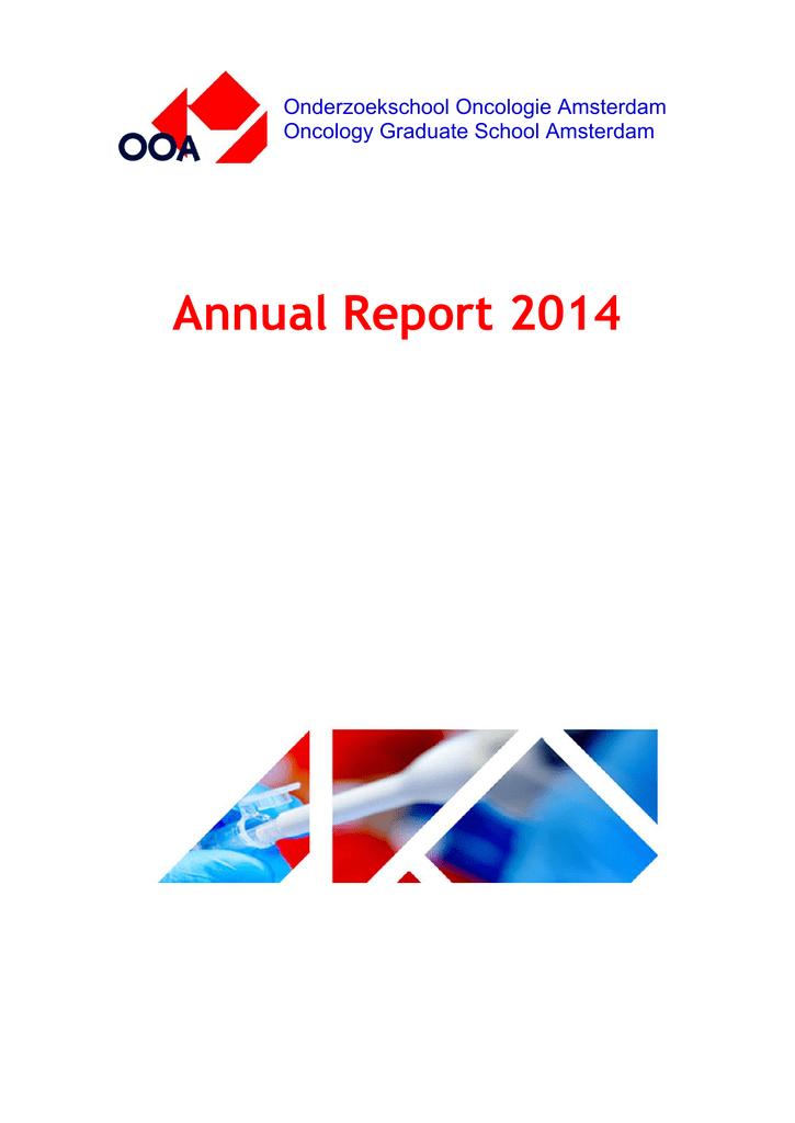 Annual Report 2014 - Onderzoekschool Oncologie Amsterdam