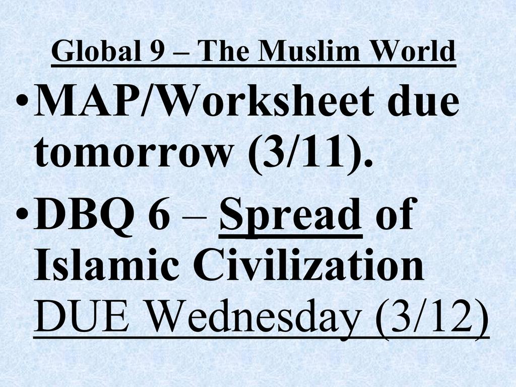 Mapworksheet Due Tomorrow 311 Dbq 6 Spread Of Islamic