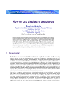 How to use algebraic structures Branimir ˇSe ˇselja
