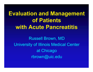 Evaluation and Management of Patients with Acute Pancreatitis Russell Brown, MD