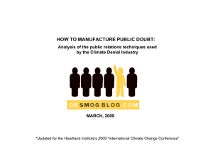 HOW TO MANUFACTURE PUBLIC DOUBT: by the Climate Denial Industry MARCH, 2009