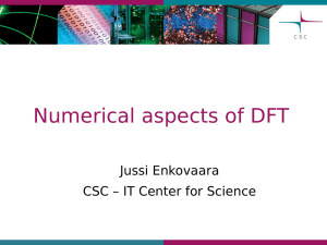 Numerical aspects of DFT Jussi Enkovaara CSC – IT Center for Science