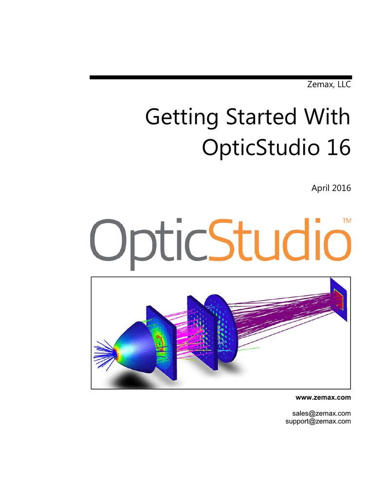 Zemax, LLC Getting Started With OpticStudio 16
