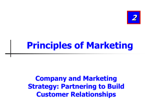 Principles of Marketing 2 Company and Marketing Strategy: Partnering to Build