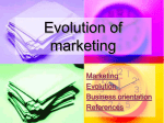 Evolution of marketing Marketing Evolution