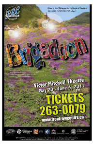 BRIGADOON is produced by arrangement with and the music and