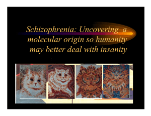 Schizophrenia: Uncovering a molecular origin so humanity may