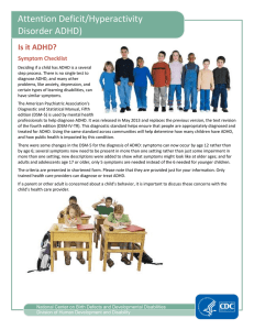 Attention Deficit/Hyperactivity Disorder ADHD) Is it ADHD?