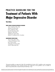 Treatment of Patients With Major Depressive Disorder PRACTICE GUIDELINE FOR THE