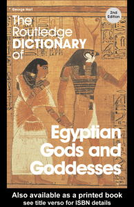The Routledge Dictionary of Egyptian Gods and