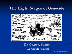 The Eight Stages of Genocide Dr. Gregory Stanton Genocide Watch