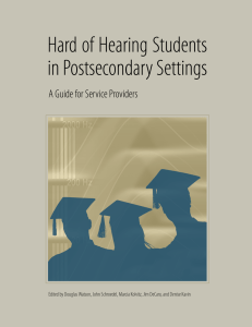 Hard of Hearing Students in Postsecondary Settings: A Guide for