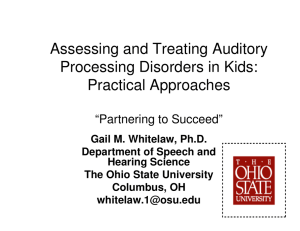 "Assessing and Treating Auditory Processing Disorders in Kids: Practical Approaches ""Partnering to Succeed"""