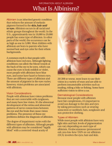 INFORMATION ABOUT ALBINISM What Is Albinism?
