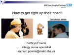 How to get right up their nose! Kathryn Powrie allergy nurse specialist