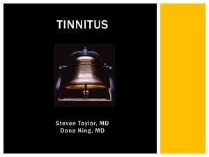 Tinnitus Steven Taylor, MD Dana King, MD