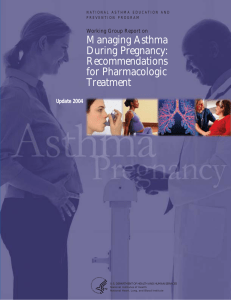 Managing Asthma During Pregnancy: Recommendations for Pharmacologic
