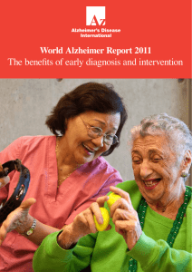 The benefits of early diagnosis and intervention World Alzheimer Report 2011