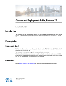 Chromecast Deployment Guide, Release 7.6 Introduction