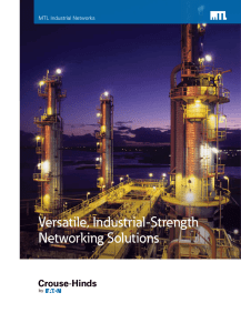 Versatile, Industrial-Strength Networking Solutions MTL Industrial Networks