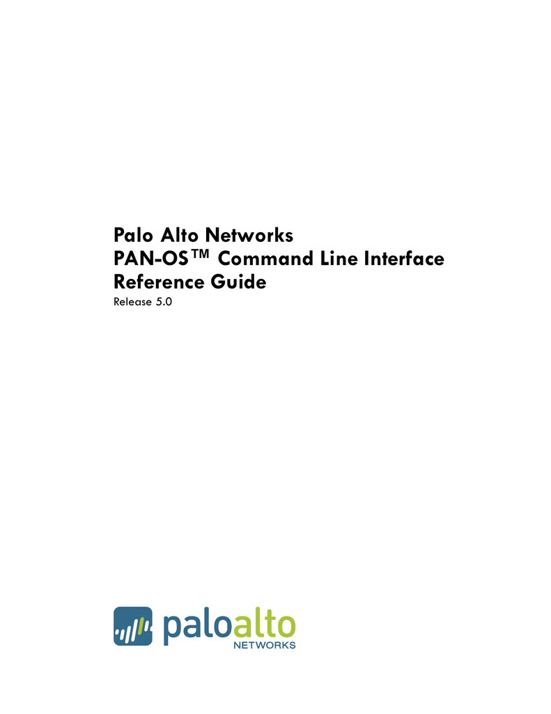 Palo Alto Networks PAN-OS™ Command Line Interface Reference Guide