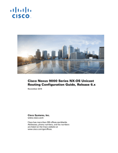Cisco Nexus 9000 Series NX-OS Unicast Routing Configuration Guide, Release 6.x www.cisco.com