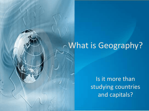 What is Geography? Is it more than studying countries and capitals?