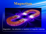 Magnetism -the attraction of a magnet for another object