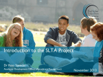Introduction to the SLTA Project