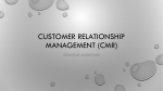 Customer relationship management (CMR)