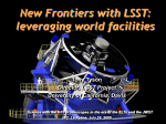 New frontiers with LSST: leveraging world facilities