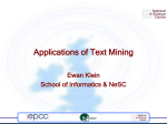 Applications of Text Mining Ewan Klein School of Informatics & NeSC