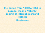 "the period from 1350 to 1550 in Europe, means ""rebirth"" rebirth of"