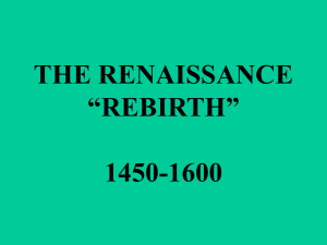 "the renaissance ""rebirth"" 1450-1600"