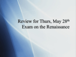 Review for Thurs, May 28th Exam on the Renaissance