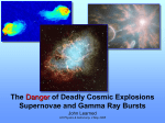 The Danger of Deadly Cosmic Explosions