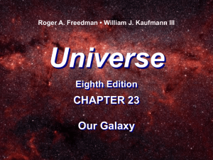 Universe 8e Lecture Chapter 23 Our Galaxy