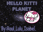 Hello kitti planet is near the star planet. It`s the smallest planet.It`s
