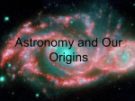 Astronomy and Our Origins