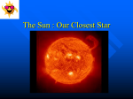 The Sun : Our Closest Star