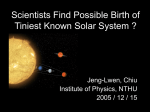 Scientists Find Possible Birth of Tiniest Known Solar System ?