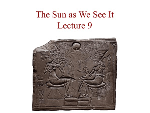 The Sun as We See It Lecture 10, September 17, 2003