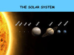 THE SOLAR SYSTEM OUR SOLAR SYSTEM IS THOUGHT TO BE