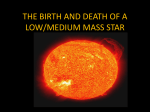 THE BIRTH AND DEATH OF A LOW/MEDIUM MASS STAR