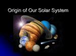 Origin of Our Solar System