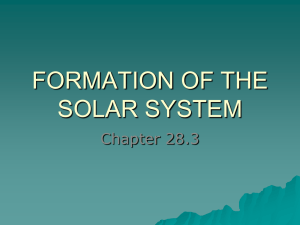 FORMATION OF THE SOLAR SYSTEM