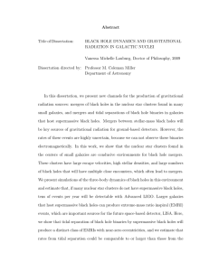 Abstract Title of Dissertation: BLACK HOLE DYNAMICS AND GRAVITATIONAL RADIATION IN GALACTIC NUCLEI